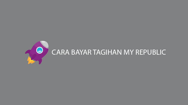 Begini Cara Bayar Tagihan MyRepublic via Online dan Offline