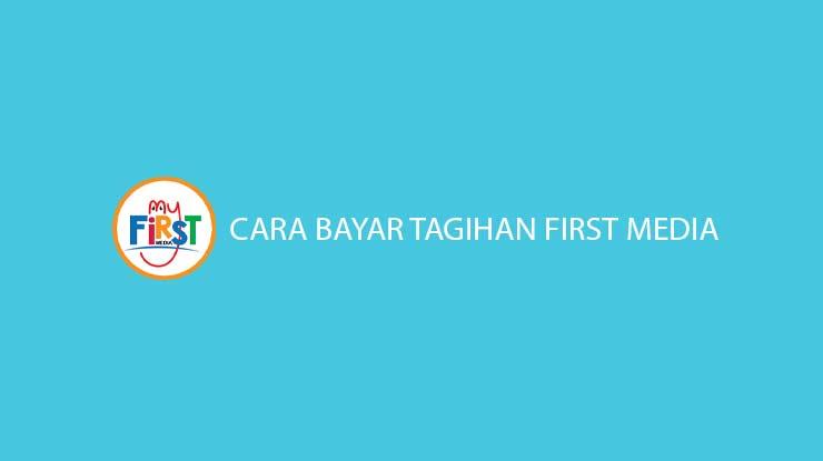 Cara Bayar Tagihan First Media via Online Offline Terlengkap