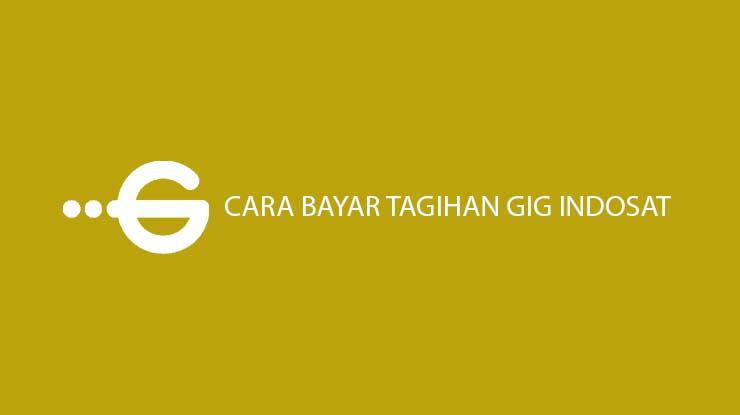 Cara Bayar Tagihan GIG Indosat via Online Offline