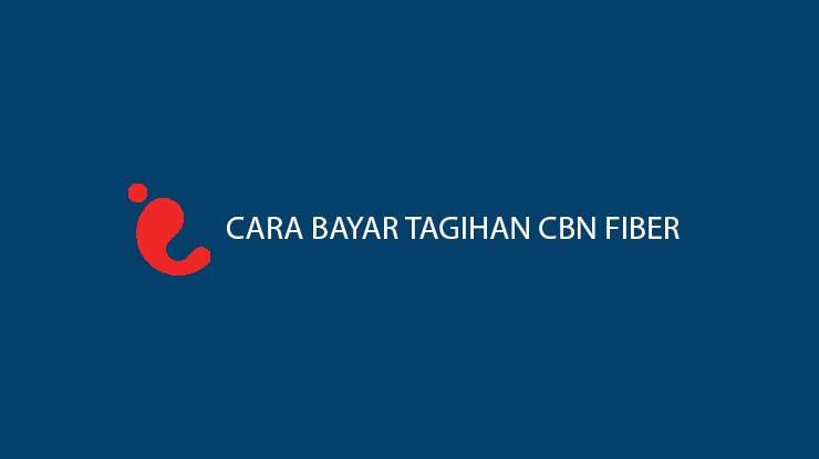 Cara Bayar Tagihan CBN Fiber Terlengkap Online Offline