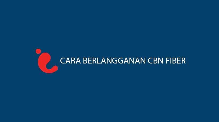 Cara Berlangganan CBN Fiber Terlengkap via Online Offline