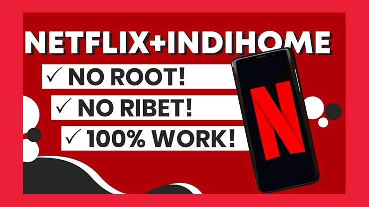 Cara Berlangganan Netflix di Indihome