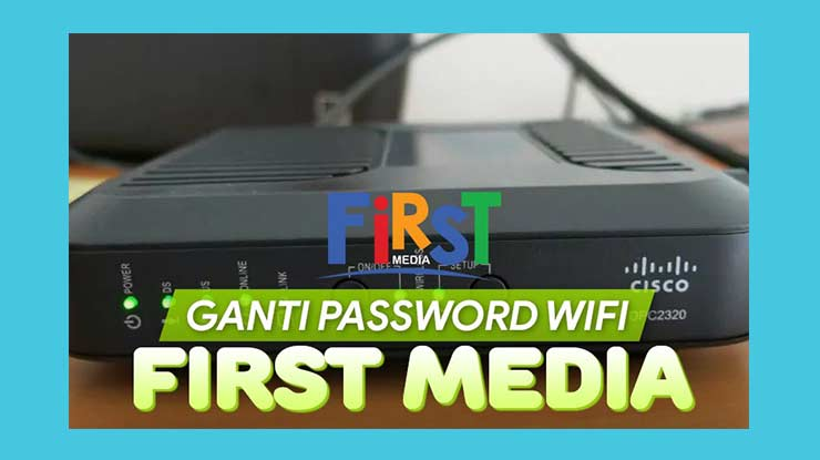 Cara Ganti Password Wifi First Media