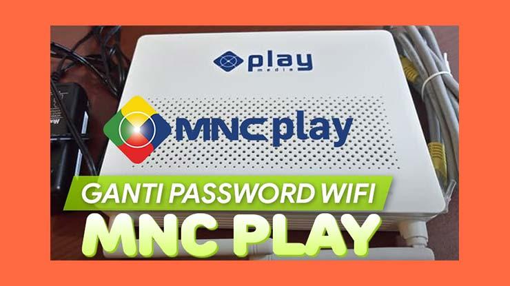Cara Ganti Password Wifi MNC Play