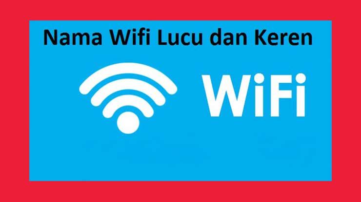 Rekomendasi Nama Unik Untuk Wifi Indihome