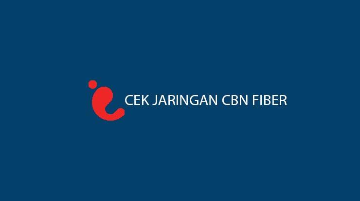 Cara Cek Jaringan CBN Fiber Melalui Situs Call Center Beserta Biaya Layanan