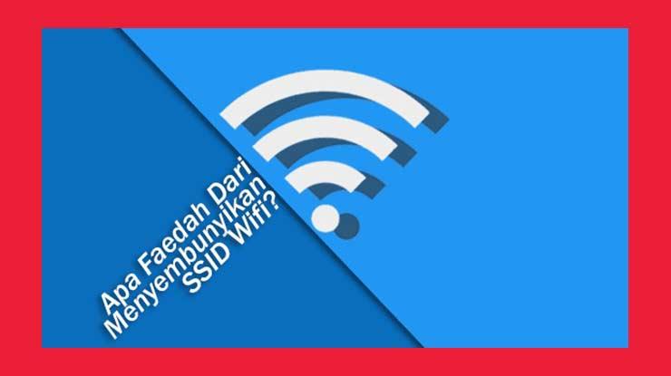 Keuntungan Hide Nama Wifi Indihome