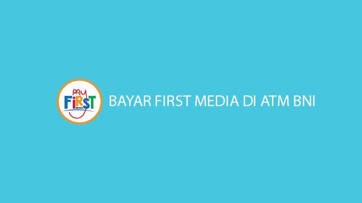 Bayar First Media di ATM BNI Batas Waktu Pembayaran