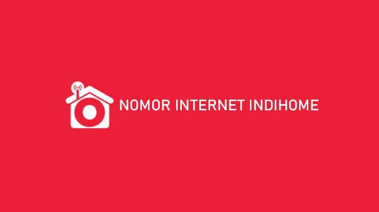 Nomor Internet Indihome Definisi Cara Mengetahui