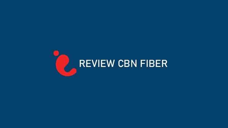 Review CBN Fiber Seputar Pilihan Paket Speed Area Coverage