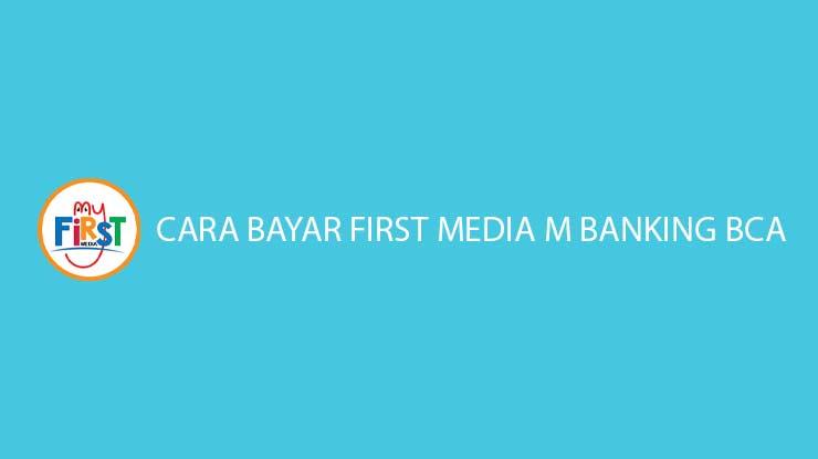 Cara Bayar First Media M Banking BCA Biaya Admin Jatuh Tempo