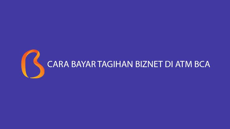 Cara Bayar Tagihan Biznet di ATM BCA Admin Jatuh Tempo Pembayaran