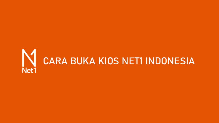 Cara Buka Kios Net1 Indonesia Lewat HP Syarat Manfaat
