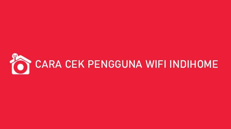 Cara Cek Pengguna Wifi Indihome Lewat Modem Aplikasi CMD