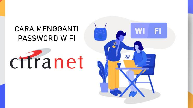 Cara Mengganti Password Wifi Citranet v2