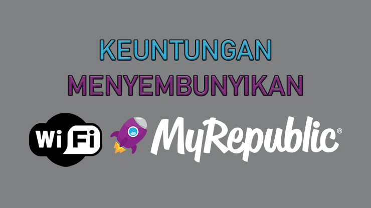 Keuntungan Menyembunyikan Wifi MyRepublic