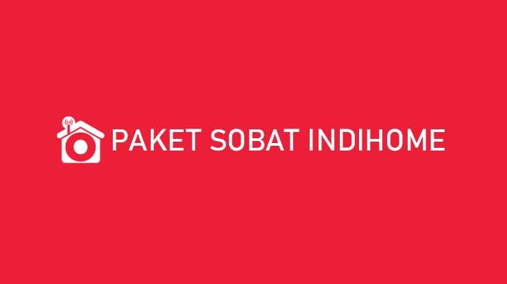 Paket Sobat Indihome 2P 3P Speed Harga Per Bulan
