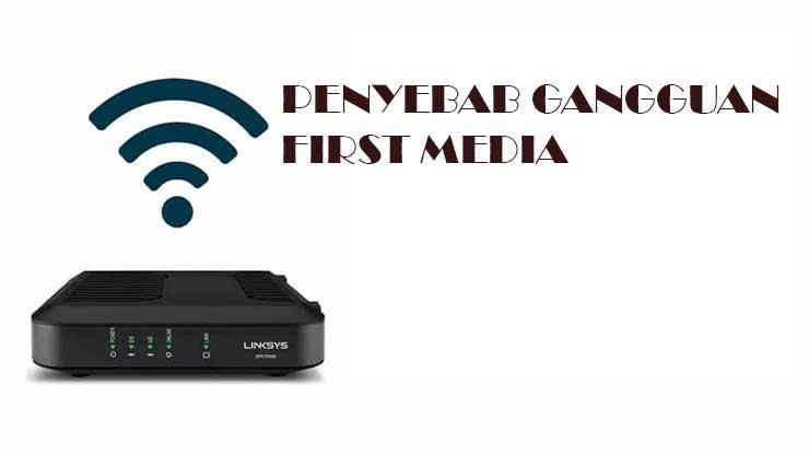 Penyebab First Media Gangguan