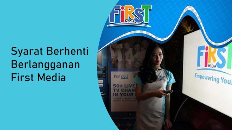 Syarat Berhenti Berlangganan First Media