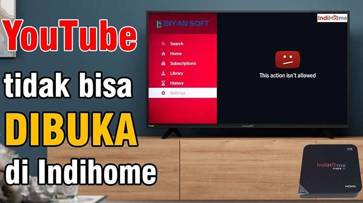 Tidak Bisa Buka Youtube di TV Indihome