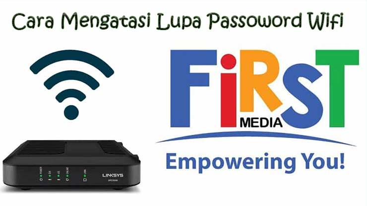 Cara Mengatasi Lupa Kata Sandi Wifi First Media