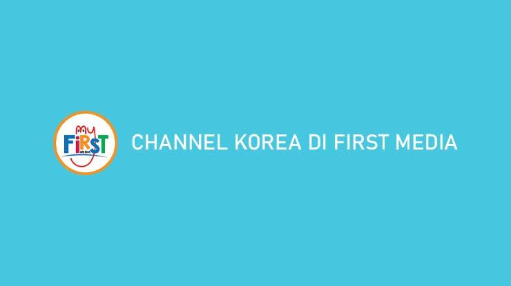 Channel Korea di First Media Rekomendasi Biaya Langganan