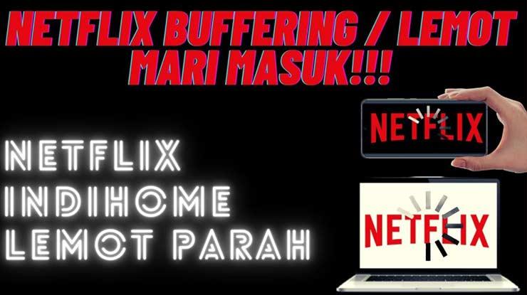Netflix Indihome Lemot
