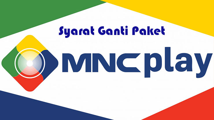 Syarat Merubah Layanan MNC Play