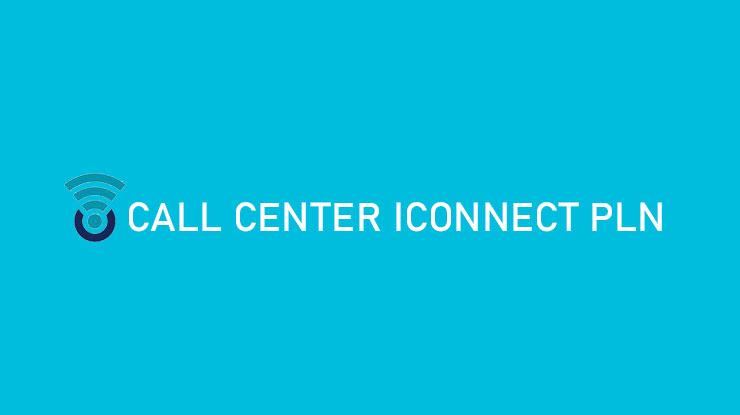 Call Center Iconnect PLN Telepon Alamat Jam Operasional