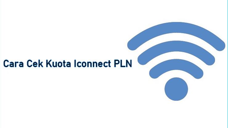 Cara Cek Penggunaan Kuota Iconnect PLN