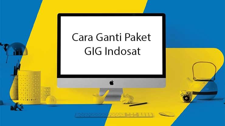 Cara Ganti Paket GIG Indosat