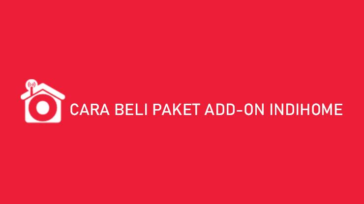 Cara Beli Paket Add On Indihome Lewat Aplikasi Website