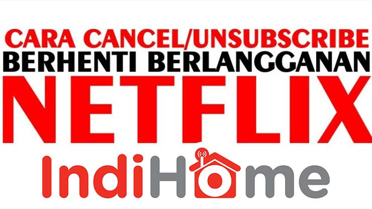 Cara Berhenti Berlangganan Netflix di TV Indihome