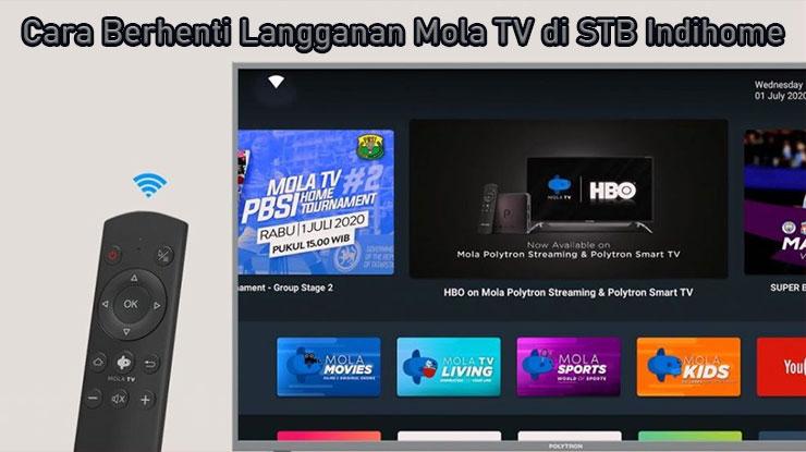 Cara Berhenti Langganan Mola TV di STB Indihome