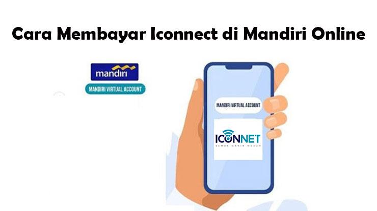 Cara Membayar Iconnect di Mandiri Online