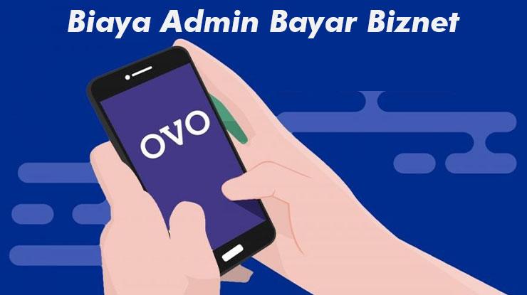 Biaya Admin Bayar Biznet Melalui OVO