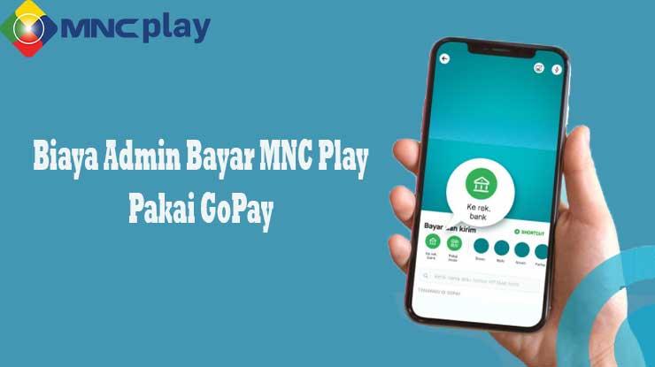 Biaya Admin Pembayaran Tagihan MNC Play Pakai GoPay