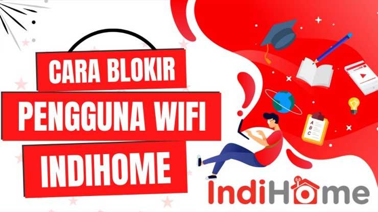 Cara Blokir Pengguna Wifi Indihome
