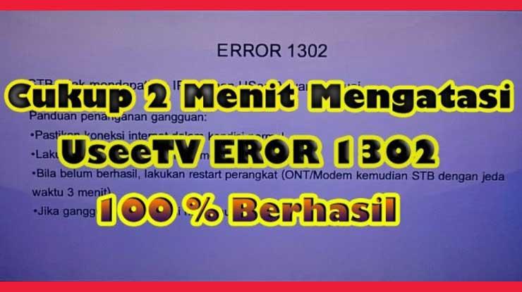 Cara Mengatasi Error Code 1302 STB Indihome