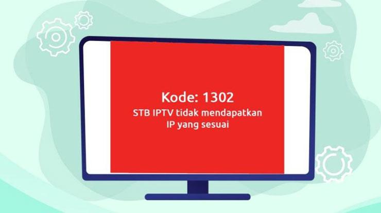Dampak Error Code 1302 Pada STB Indihome