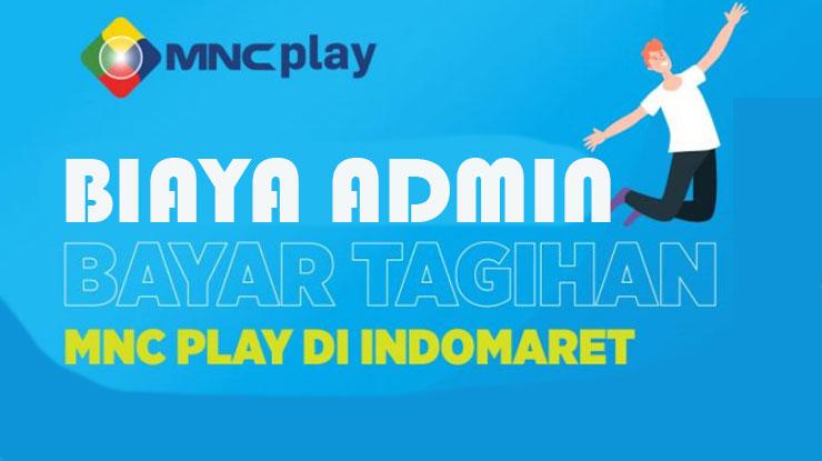 Ketentuan Biaya Admin Bayar Tagihan MNC Play di Indomaret