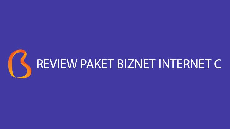 Review Paket Biznet Internet C Harga Speed Jangkauan