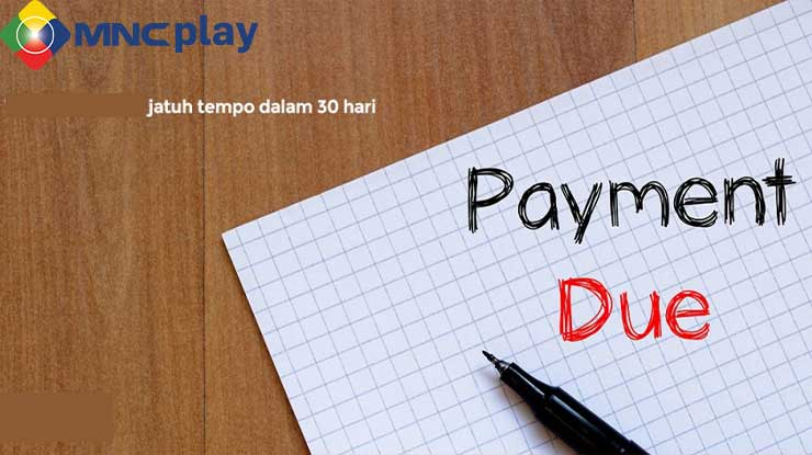 Tanggal Jatuh Tempo Pelunasan Tagihan MNC Play