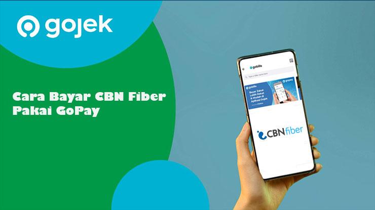 Cara Bayar CBN Fiber Pakai GoPay