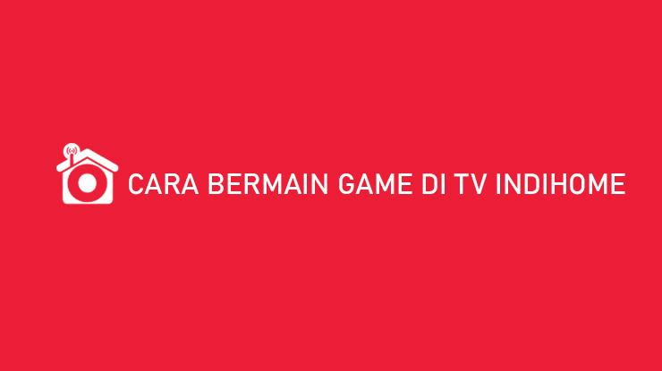 Cara Bermain Game di TV Indihome GameQoo Seru Banget
