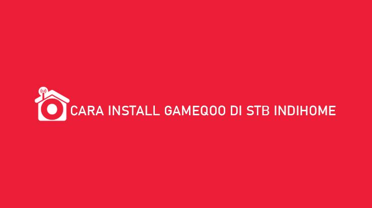 Cara Install GameQoo di STB Indihome Bisa Main Game di TV