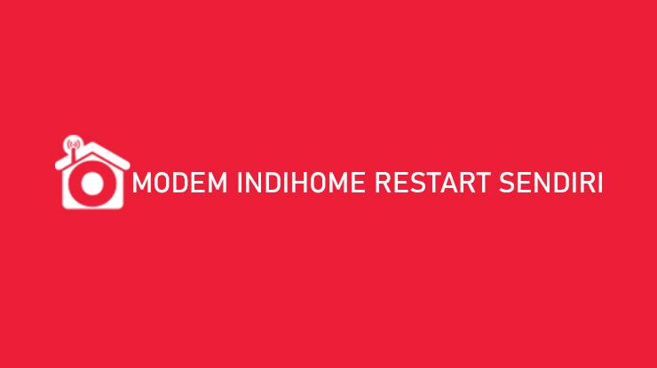 Modem Indihome Restart Begini Cara Mengatasinya