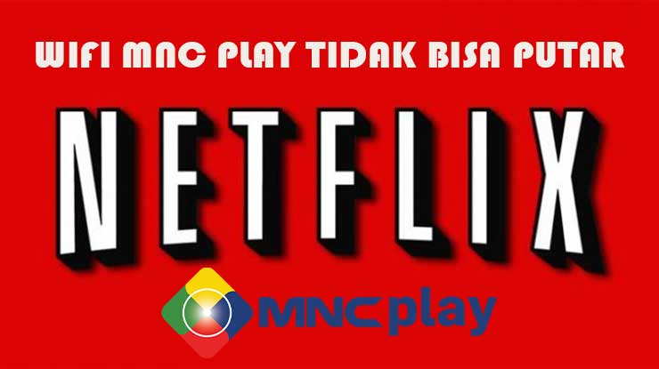 Wifi MNC Play Tidak Bisa Netflix
