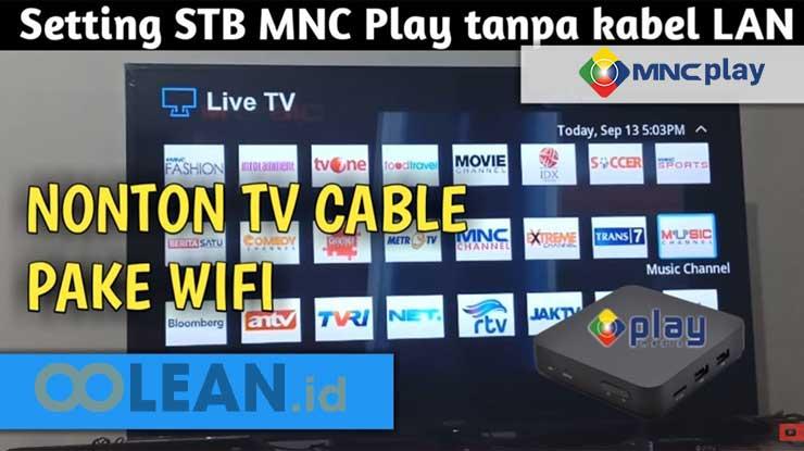 Cara Setting STB MNC Play Tanpa Kabel LAN