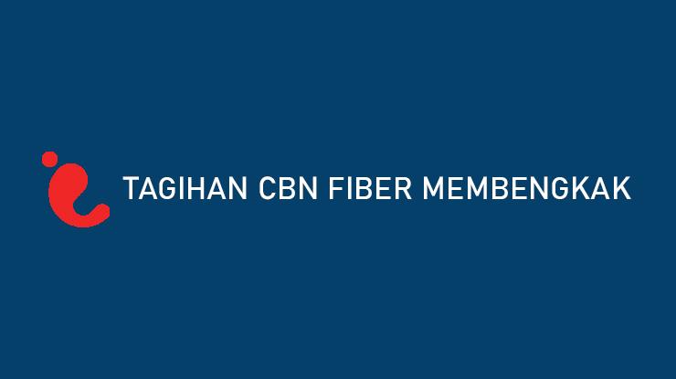 Tagihan CBN Fiber Membengkak Ternyata Ini Penyebabnya